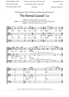 Pre-eternal counsel ('Disclosing to Thee, O Maiden...', 2.0, pdb 'Pokajanija', srpska Fm, 2-4vx, any choir) - EN: Pre-eternal counsel ('Disclosing to Thee, O Maiden...', 2.0, pdb 'Pokajanija', srpska Fm, 2-4vx, any choir) - EN by Unknown (works before 1850), Rada Po