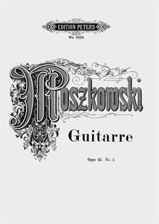 Zwei Stücke für Klavier, Op.45: No.2 Guitarre (On the Guitar) by Moritz Moszkowski