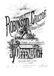 Robinson Crusoé: Bearbeitung für Stimmen und Klavier by Jacques Offenbach
