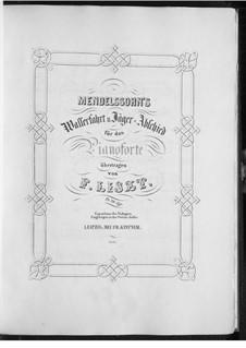 Wasserfahrt und Jäger-Abschied, S.548: Für Klavier by Felix Mendelssohn-Bartholdy