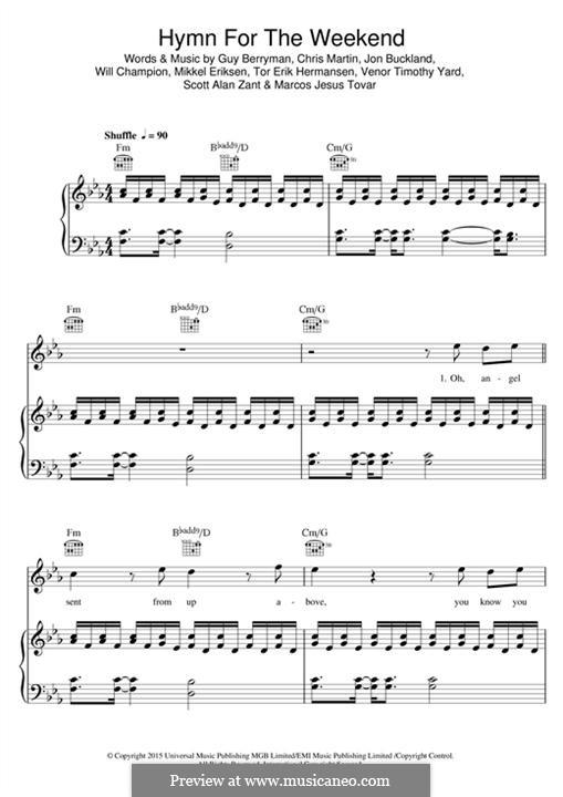 Hymn for the Weekend (Coldplay): Für Stimme und Klavier (oder Gitarre) by Chris Martin, Guy Berryman, Jonny Buckland, Mikkel Storleer Eriksen, Will Champion, Marcos Jesus Tovar, Scott Alan Zant, Venor Timothy Yard
