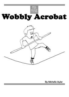 Wobbly Acrobat (Beginner Piano Solo): Wobbly Acrobat (Beginner Piano Solo) by MEA Music