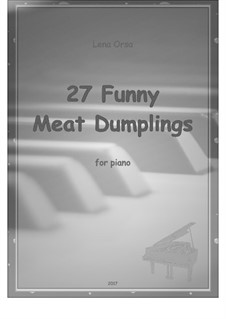 27 Funny Meat Dumplings: Für Klavier by Lena Orsa