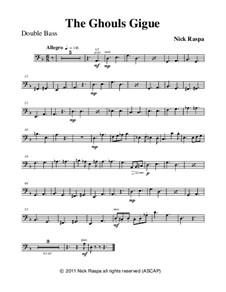 Drei Tänze für Halloween: No.3 Ghouls Gigue - contrabass part by Nick Raspa
