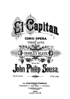 El Capitan: Klavierauszug mit Singstimmen by John Philip Sousa