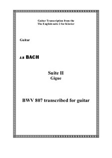 Suite Nr.2 in a-Moll, BWV 807: Gigue, for guitar by Johann Sebastian Bach