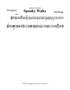 Drei Tänze für Halloween: No.1 Spooky Waltz - vibraphone part by Nick Raspa