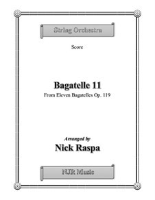 Elf neue Bagatellen für Klavier, Op.119: Bagatelle No.11, for string orchestra - score by Ludwig van Beethoven