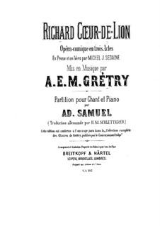 Richard Löwenherz: Für Solisten, Chor und Klavier (Deutsche und französische Texte) by André Grétry