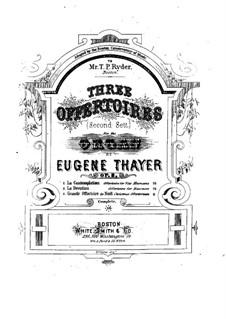Drei Offertories, Op.8: No.1 La Contemplation by Eugene Thayer