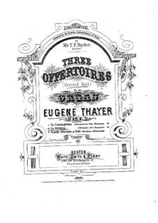 Drei Offertories, Op.8: No.2 La Dévotion by Eugene Thayer