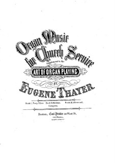 The Art of Organ Playing: Supplement by Eugene Thayer