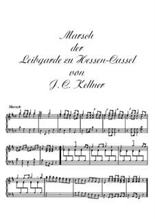 Marsch der Leibgarde zu Hessen-Cassel: Marsch der Leibgarde zu Hessen-Cassel by Johann Christoph Kellner