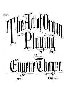 The Art of Organ Playing: Buch I by Eugene Thayer
