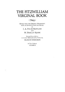 Fitzwilliam Virginal Book (Volume II): Vollsammlung by John Bull, William Byrd, John Dowland, Giles Farnaby, Thomas Morley, Thomas Tallis, Jan Pieterszoon Sweelinck, Thomas Tomkins, Martin Peerson, James Harding