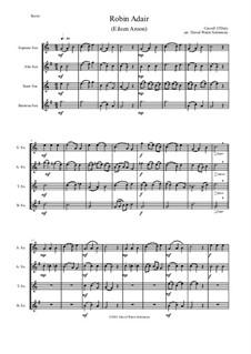 Robin Adair: For saxophone quartet by Carroll O'Daly