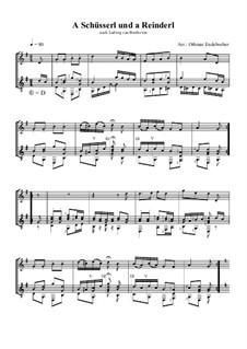A Schüsserl und a Reinderl: A Schüsserl und a Reinderl by Ludwig van Beethoven