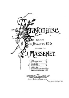 Le Cid: Aragonaise. Version for piano by Jules Massenet