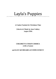 Layla's Puppies - a Canine Cantata for Christmas Time: Layla's Puppies - a Canine Cantata for Christmas Time by Joan Yakkey