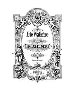 Die Walküre, WWV 86b: Akt I by Richard Wagner