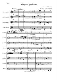 O quam gloriosum (Oh how glorious): For clarinet quartet (3 B flats and 1 Bass) by Tomás Luis de Victoria