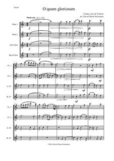 O quam gloriosum (Oh how glorious): Für Flötenquartett by Tomás Luis de Victoria