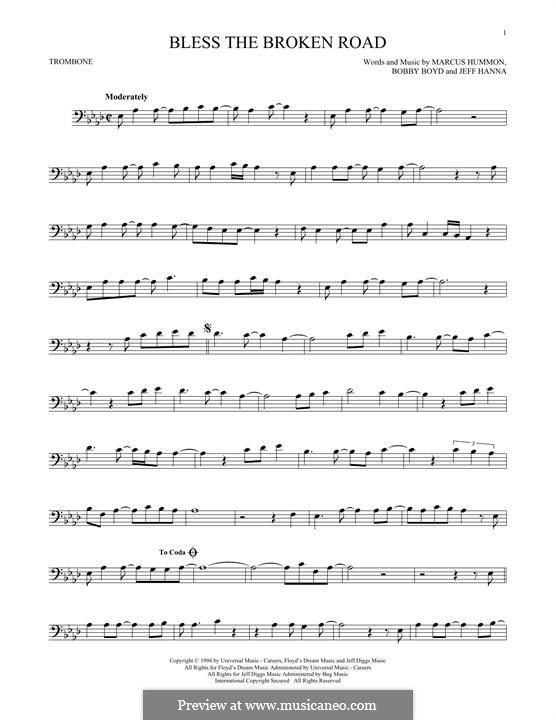 Bless the Broken Road (Rascal Flatts): For trombone by Bobby Boyd, Jeffrey Hanna, Marcus Hummon