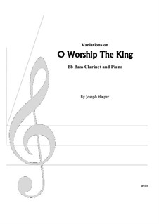 Variations on 'O Worship The King: For Bb bass clarinet and piano by Joseph Hasper