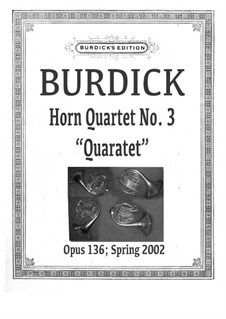 Horn Quartet No.3 'Quaratet', Op.136: Horn Quartet No.3 'Quaratet' by Richard Burdick