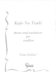 Kojo No Tsuki: For carillon by Hans Bakker
