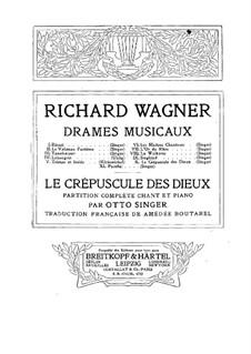 Götterdämmerung, WWV 86d: Klavierauszug mit Singstimmen (Deutsch, Französisch) by Richard Wagner