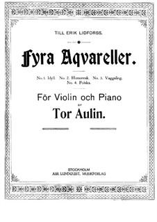 Fura Aqvareller (Vier Aquarelle) für Violine und Klavier: Fura Aqvareller (Vier Aquarelle) für Violine und Klavier by Tor Aulin