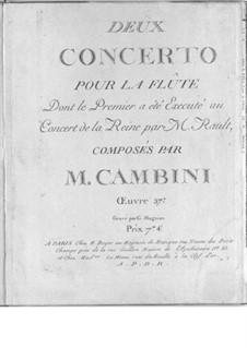 Zwei Konzerte für Flöte und Streicher, Op.37: Zwei Konzerte für Flöte und Streicher by Giuseppe Maria Cambini