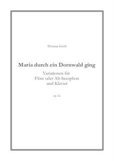 Maria durch ein Dornwald ging: Für Flöte und Klavier, Op.2a by Unknown (works before 1850)