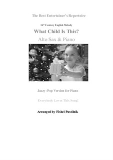 What Child is This (Christmas Carol): For alto sax and piano by folklore