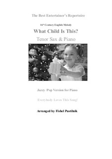 What Child is This (Christmas Carol): For tenor sax and piano by folklore