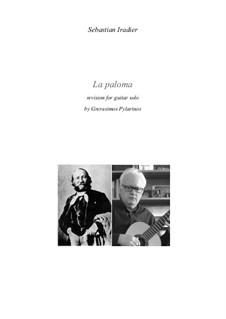 La Paloma (Die Taube): For guitar solo by Sebastián Yradier