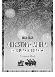 Christmas Album for Piano Four Hands: Christmas Album for Piano Four Hands by Lena Orsa