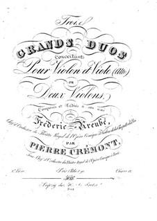 Drei Konzert-Duette für Violine und Bratsche (oder zwei Violinen), Op.12: Drei Konzert-Duette für Violine und Bratsche (oder zwei Violinen) by Pierre Crémont