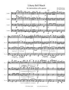 Liberty Bell March: For intermediate cello quartet by John Philip Sousa