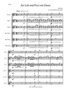 Sei Lob und Preis mit Ehren: For flute sextet or flute choir by Philipp Heinrich Erlebach