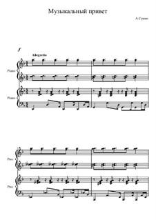 Музыкальный привет, Ор.16 No.5: Музыкальный привет by Alexander Sushko