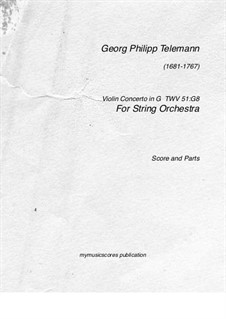 Concerto for Violin, Strings and Basso Continuo in G Major, TVW 51:G8: Concerto for Violin, Strings and Basso Continuo in G Major by Georg Philipp Telemann