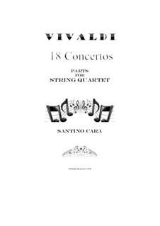 18 Concertos - Parts for String Quartet, Op.3,4,6,7,8,9,12: 18 Concertos - Parts for String Quartet by Antonio Vivaldi