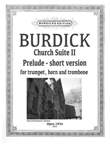 Church Suite II: Prelude short version, for trumpet, horn, and trombone, Op.193e by Richard Burdick