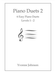 Piano Duets: Bk.2  - 6 Easy Duets Levels 1 - 2 by Yvonne Johnson