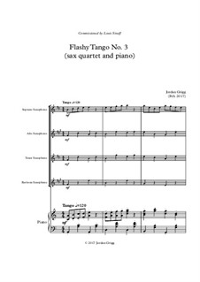 Flashy Tango No.3 (sax quartet and piano): Flashy Tango No.3 (sax quartet and piano) by Jordan Grigg
