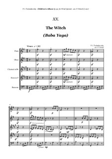 No.20 The Old Witch (Baba-Yaga): For woodwind quintet by Pjotr Tschaikowski