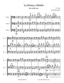 La donna è mobile (Over the Summer Sea): For cello trio by Giuseppe Verdi