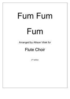 Fum fum fum: For flute choir by folklore